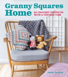 Granny Squares Home : 20 Projects with a Vintage Vibe, Paperback Book