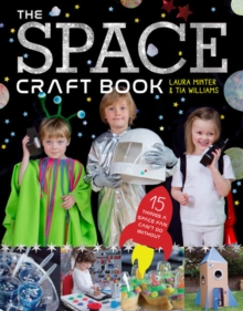 The Space Craft Book : 15 Things an Astronaut Can't Do Without!, Paperback Book
