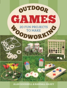 Outdoor Woodworking Games : 20 Fun Projects to Make, Paperback / softback Book