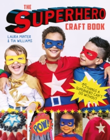 The Superhero Craft Book : 15 Things a Superhero Can't Do Without!, Paperback Book