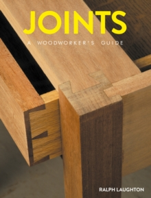 Joints : A Woodworker's Guide, Paperback / softback Book
