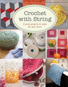 Crochet with String : 9 Great Projects to Make for Your Home, Paperback / softback Book