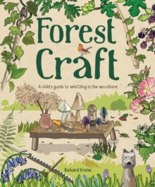 Forest Craft : A Child's Guide to Whittling in the Woodland, Paperback / softback Book