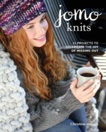 JOMO Knits : 21 Projects to Celebrate the Joy of Missing Out, Paperback / softback Book