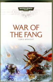Space Marine Battles: War of the Fang, Paperback Book