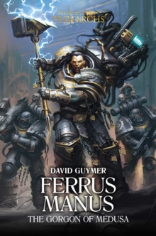 Ferrus Manus : The Gorgon of Medusa, Hardback Book
