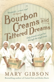 Bourbon Creams and Tattered Dreams, Paperback / softback Book