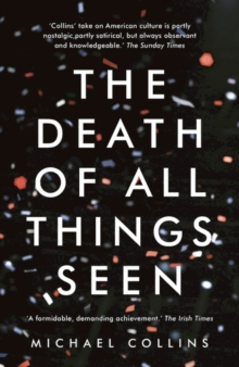 The Death of All Things Seen, Paperback / softback Book