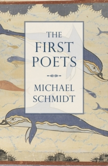 The First Poets : Lives of the Ancient Greek Poets, Hardback Book