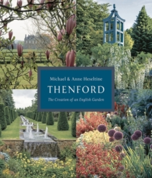 Thenford : The Creation of an English Garden, Hardback Book