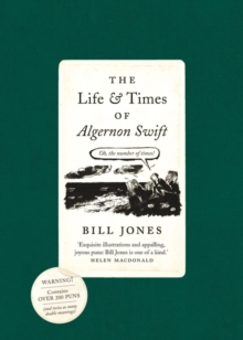 The Life and Times of Algernon Swift, Paperback Book