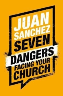7 Dangers Facing Your Church, Paperback Book