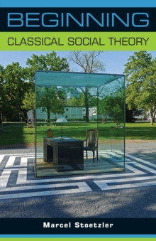 Beginning Classical Social Theory, Paperback Book
