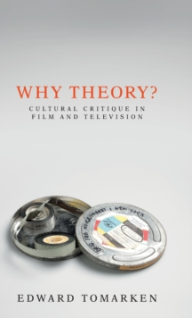 Why Theory? : Cultural Critique in Film and Television, Paperback / softback Book
