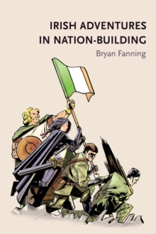 Irish Adventures in Nation-Building, Paperback Book