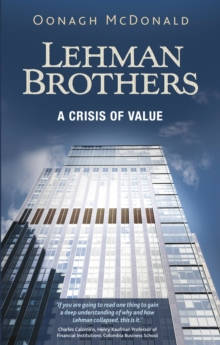 Lehman Brothers : A Crisis of Value, Hardback Book