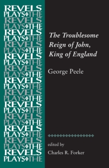 The Troublesome Reign of John, King of England : By George Peele, Paperback / softback Book