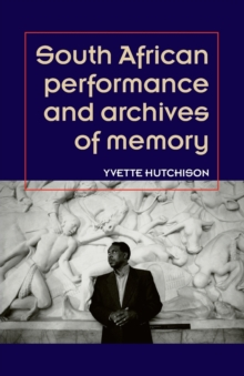 South African Performance and Archives of Memory, Paperback Book