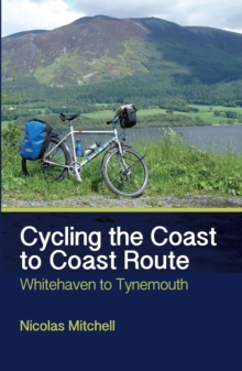 Cycling the Coast to Coast Route : Whitehaven to Tynemouth, Paperback Book