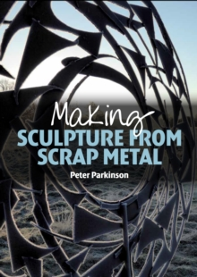 Making Sculpture from Scrap Metal, Paperback Book