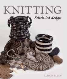 Knitting : Stitch-led Design, Hardback Book