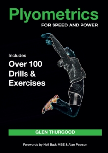 Plyometrics for Speed and Power : Includes over 100 Drills and Exercises, Paperback / softback Book
