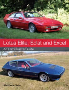 Lotus Elite, Eclat and Excel : An Enthusiast's Guide, Paperback / softback Book