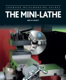 The Mini-Lathe, Hardback Book