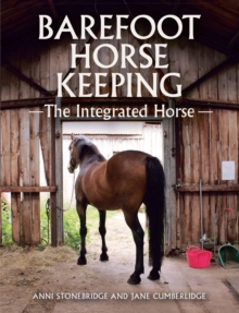 Barefoot Horse Keeping : The Integrated Horse, Hardback Book