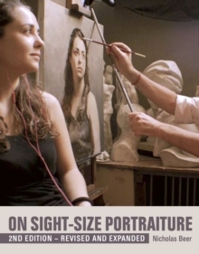 On Sight-Size Portraiture : 2nd Edition - Revised and Expanded, Paperback / softback Book