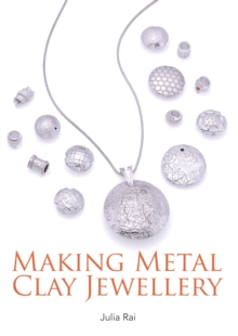 Making Metal Clay Jewellery, Paperback Book