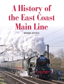 A History of the East Coast Main Line, Paperback Book