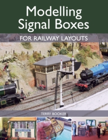 Modelling Signal Boxes for Railway Layouts, Paperback Book
