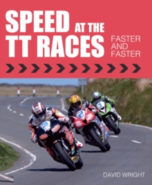 Speed at the TT Races : Faster and Faster, Hardback Book