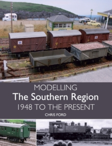 Modelling the Southern Region : 1948 to the Present, Paperback Book