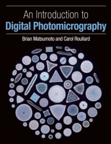 An Introduction to Digital Photomicrography, Paperback Book