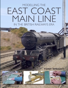 Modelling the East Coast Main Line in the British Railways Era, Paperback Book