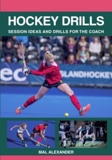 Hockey Drills : Session Ideas and Drills for the Coach, Paperback Book
