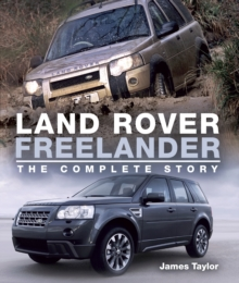 Land Rover Freelander : The Complete Story, Hardback Book