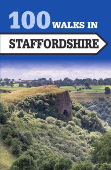 100 Walks in Staffordshire, Paperback Book