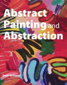 Abstract Painting and Abstraction, Paperback / softback Book