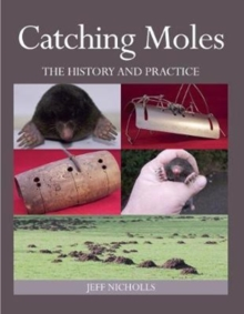 Catching Moles : The History and Practice, Hardback Book