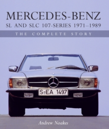 Mercedes-Benz SL and SLC 107-Series 1971-1989 : The Complete Story, Hardback Book