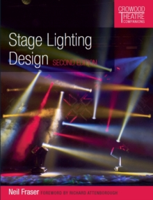 Stage Lighting Design : Second Edition, Paperback / softback Book