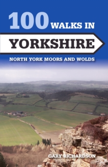 100 Walks in Yorkshire : North York Moors and Wolds, Paperback Book