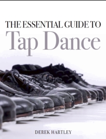 The Essential Guide to Tap Dance, Paperback / softback Book