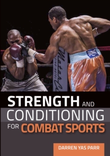 Strength and Conditioning for Combat Sports, Paperback / softback Book