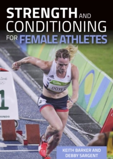 Strength and Conditioning for Female Athletes, Paperback / softback Book