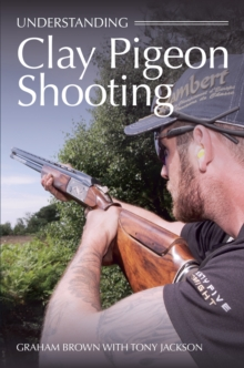 Understanding Clay Pigeon Shooting, Paperback / softback Book