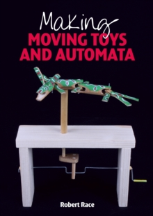 Making Moving Toys and Automata, Paperback / softback Book